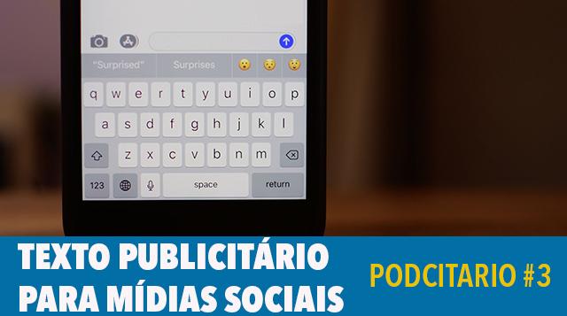 Podcitario #3 – Texto publicitário nas mídias sociais
