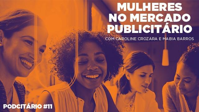 As mulheres no mercado publicitário – Podcitário #11