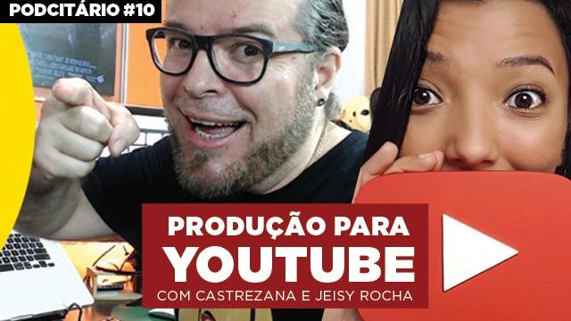 Produção de vídeos para YouTube – Podcitario #10