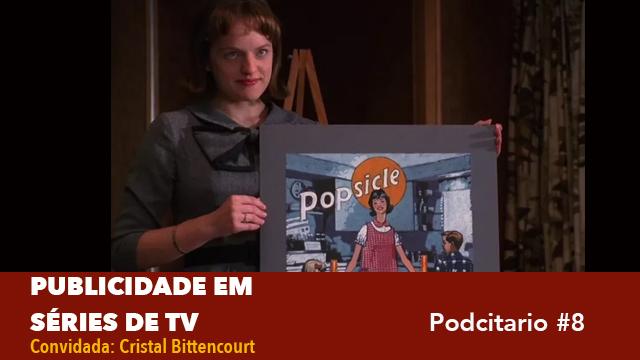 Publicidade em séries de TV – Podcitario #8