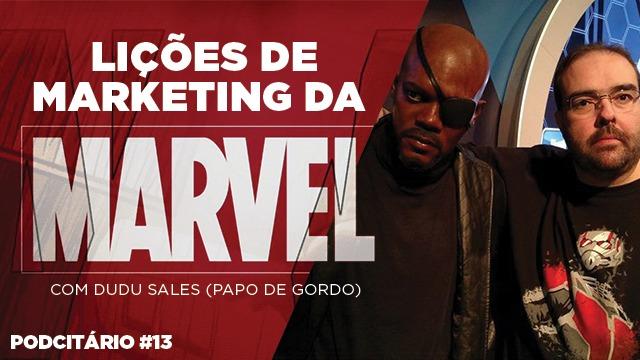 Lições de Marketing da Marvel para o seu negócio – Podcitário #13