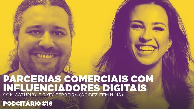 Parcerias comerciais com influenciadores digitais – Podcitário #16