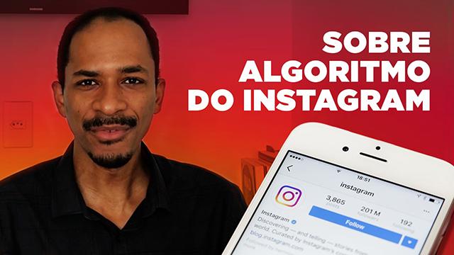 Entenda como o algoritmo do Instagram está funcionando em 2018