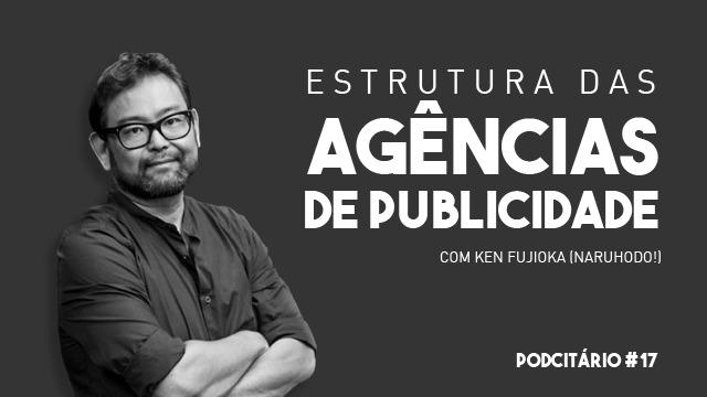 Estrutura das Agências de Publicidade em 2018 – Podcitário #17