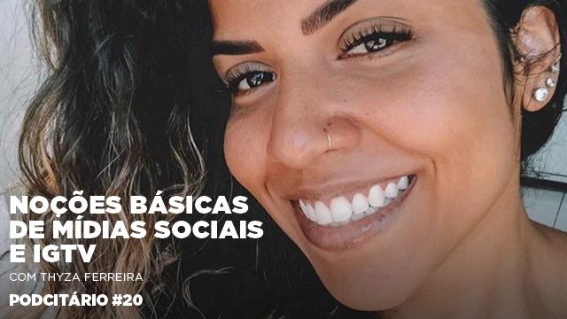 Noções básicas de mídias sociais e análise sobre o IGTV – Podcitário #20
