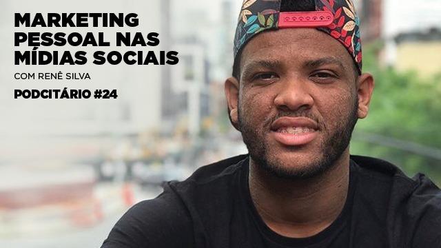 Marketing pessoal nas mídias sociais – Podcitário #24