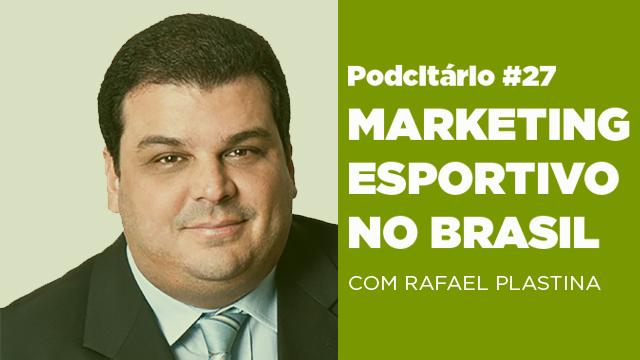 O Marketing Esportivo no Brasil – Podcitário #27