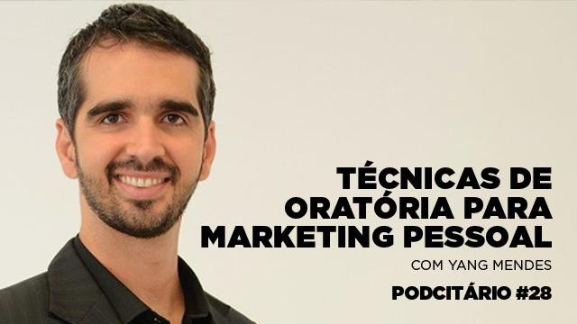 Técnicas de oratória para o Marketing Pessoal – Podcitário 28