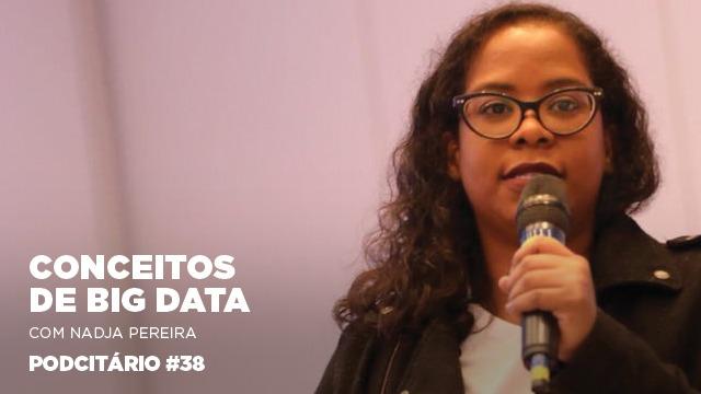 Conceito de Big Data e sua função na comunicação – Podcitário #37