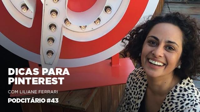 Dicas sobre como funciona o Pinterest – Podcitário #43
